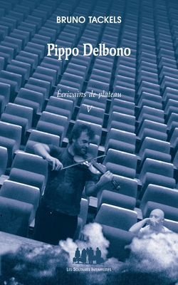 Pippo Delbono - Ecrivains de plateau 5